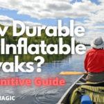 How Durable are Inflatable Kayaks? - A Definitive Guide