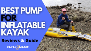 BEST PUMP FOR INFLATABLE KAYAK