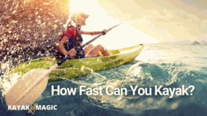 How Fast Can You Kayak